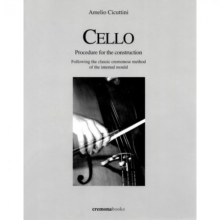 Cello. Procedure for the costruction. Following the classical Cremonese method