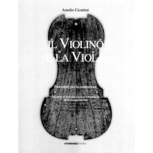 Il violino e la viola. Procedure per la costruzione. Secondo il metodo...