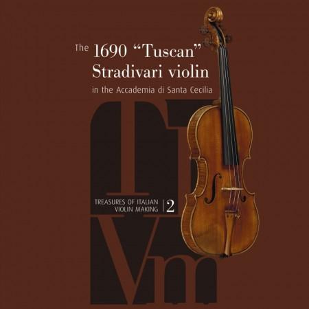 """The 1690 """"Tuscan"""" Stradivari violin in the Accademia of Santa Cecilia"""