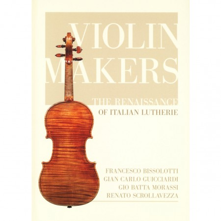 VIOLIN MAKERS. The renaissance of Italian Lutherie DVD