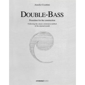 Double-bass. Procedure for the costruction.